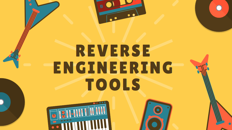 Best 19 Tools used for Reverse Engineering - 2018 Update - Yeah Hub