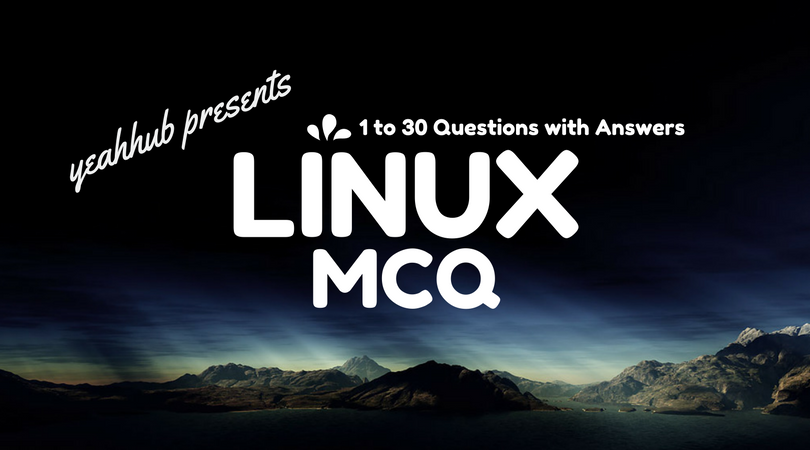 Linux - Multiple Choice Questions - MCQ - 1 to 30 Questions with