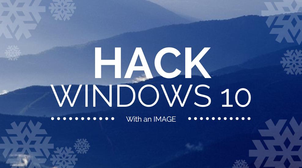 Windows 10 Exploitation with an Image [Metasploit Framework - 2018