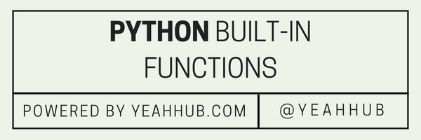 Python Built-in Functions - Powered By Yeahhub com