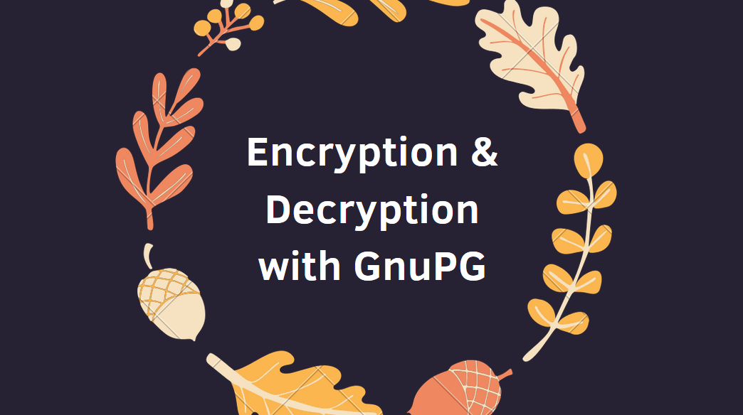 Encryption and Decryption of Files in Linux with GnuPG - Yeah Hub