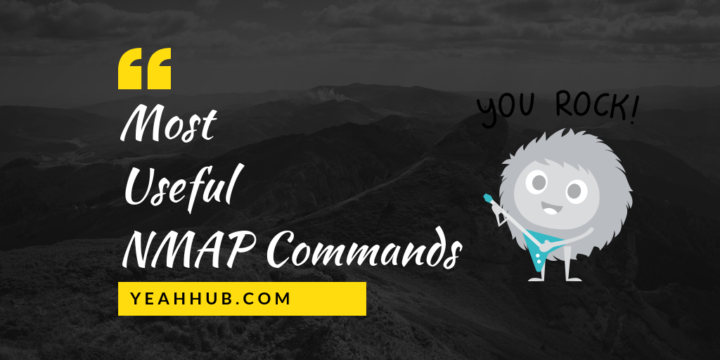 19 Useful NMAP Commands You Should Know - Yeah Hub