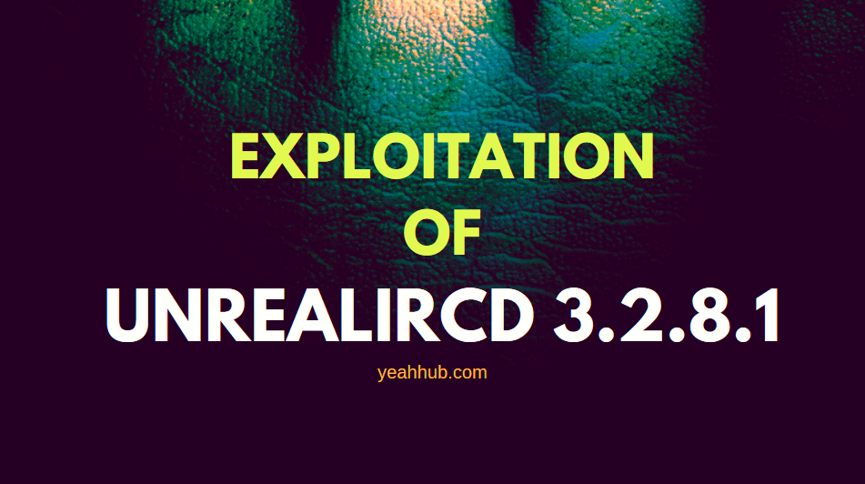Exploitation of UnreaIIRCd 3 2 8 1 by using Metasploit and Perl