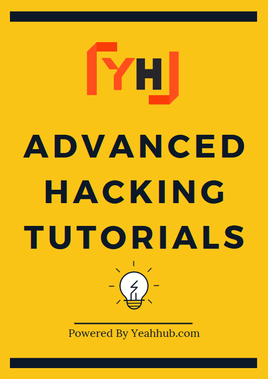 Advanced Hacking Tutorials Yeahhub
